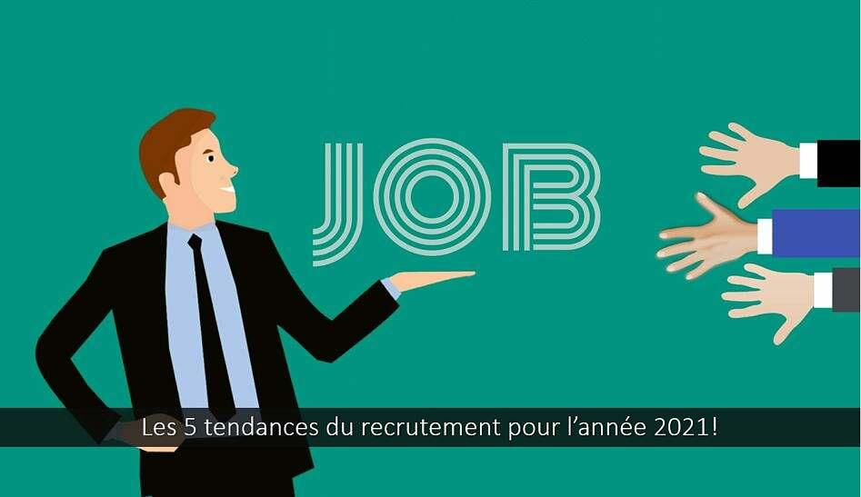 Les 5 tendances du recrutement pour 2021 !