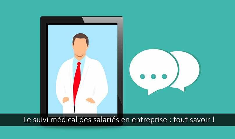 Le suivi médical des salariés en entreprise : tout savoir !