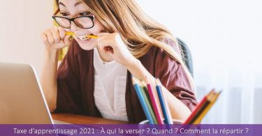 Taxe-apprentissage-2021-versement-répartition-échéance-qui-quand-comment