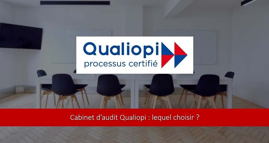 Cabinet d'audit Qualiopi : lequel choisir ?