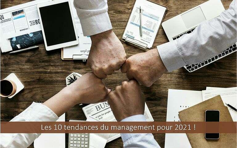 Les 10 tendances du management pour 2021 !