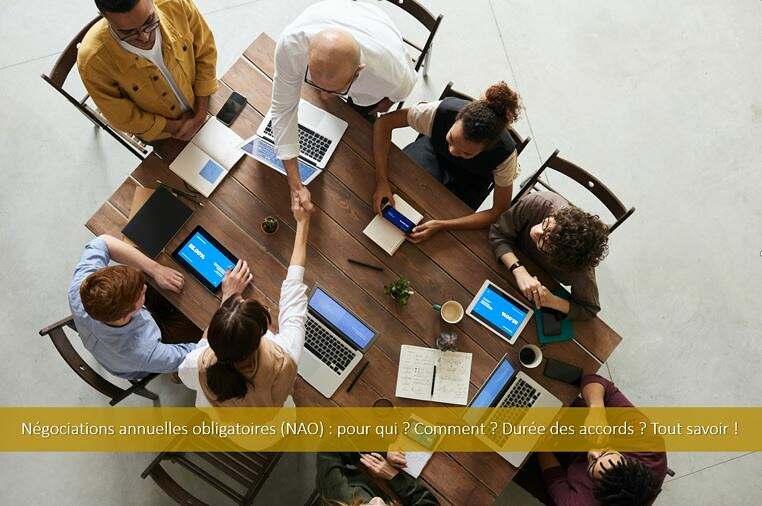 Négociations annuelles obligatoires (NAO) : pour qui ? Comment ? Durée des accords ? Tout savoir !