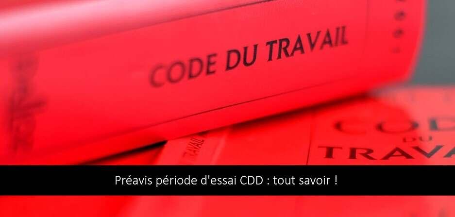 Préavis période d'essai CDD : tout savoir !