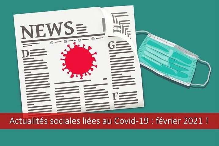 Actualités sociales liées au Covid-19: février 2021.