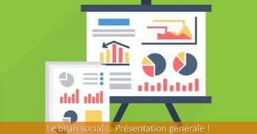 bilan-social-présentation-générale-contenu-objectifs-quand-comment