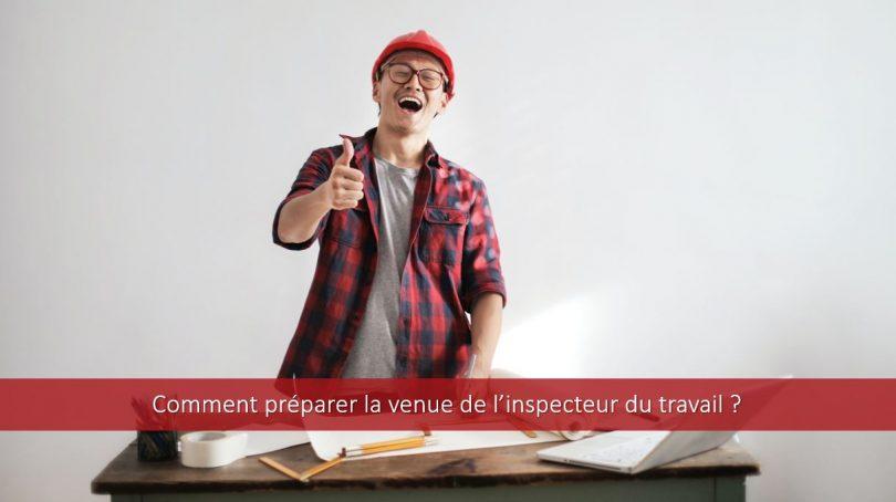comment-préparer-la-venue-inspecteur-du-travail-contrôle