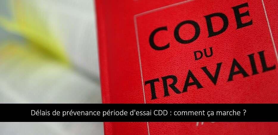 Délais de prévenance période d'essai CDD : comment ça marche ?