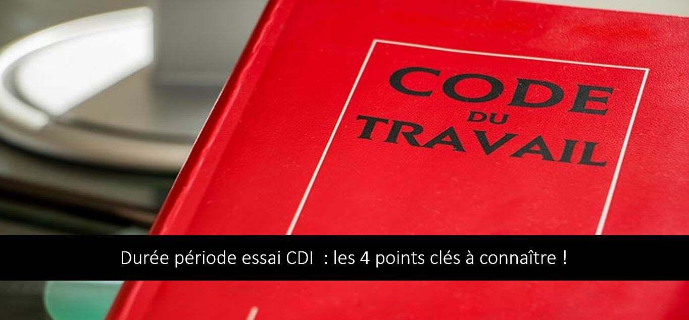 Durée période essai CDI  : les 4 points clés à connaître !