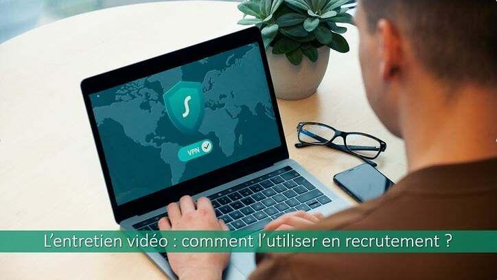 L'entretien vidéo : comment l'utiliser en recrutement ?