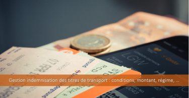 gestion-indemnisation-titres-transports-remboursement-modalités-régime-social-fiscal-montant