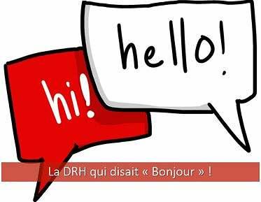 """La DRH qui disait """"Bonjour"""" !"""