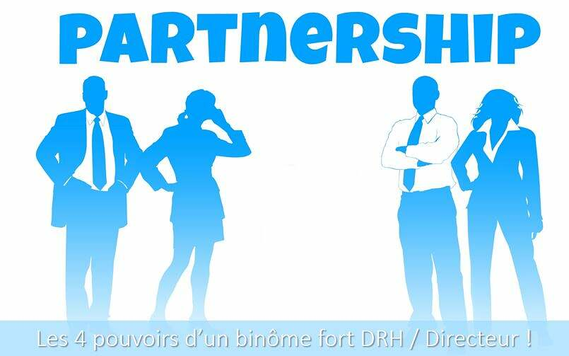 Les 4 pouvoirs d'un binôme fort DRH / Directeur.