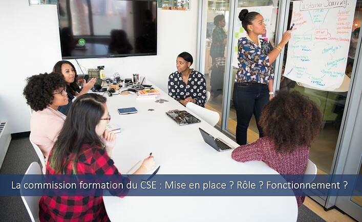 La commission formation du CSE : Mise en place ? Rôle ? Fonctionnement ?