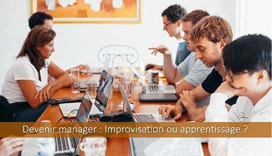 Devenir manager : improvisation ou apprentissage ?