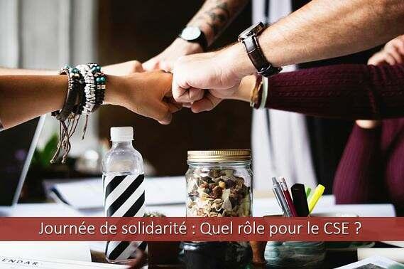 Journée de solidarité : Quel rôle pour le CSE ?