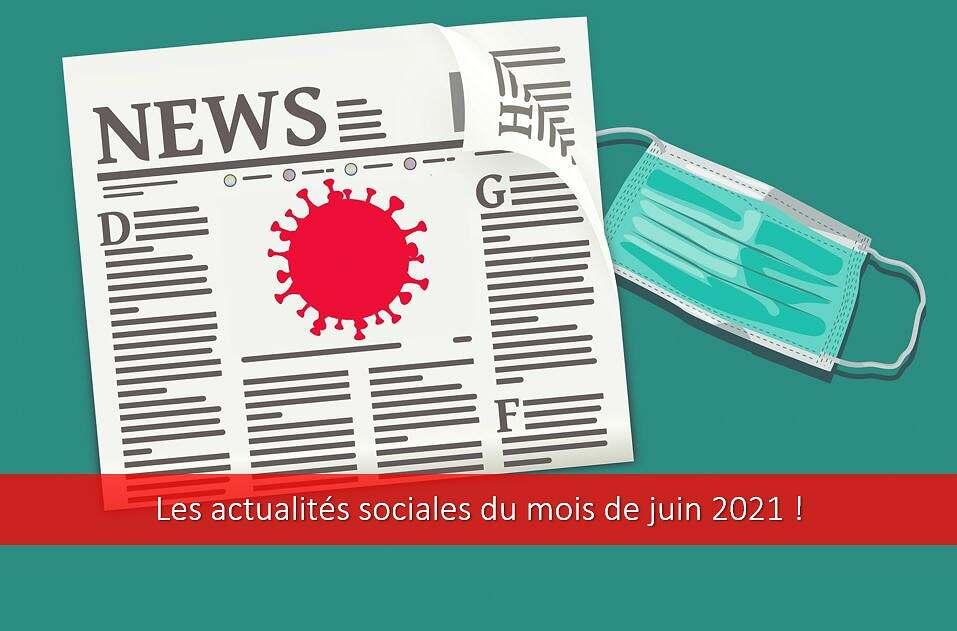 Actualités sociales juin 2021.