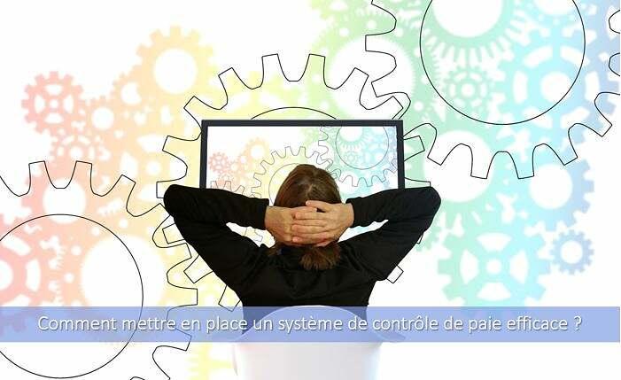 comment-mettre-en-place-système-contrôle-paie-efficace-quoi-qand-comment-données
