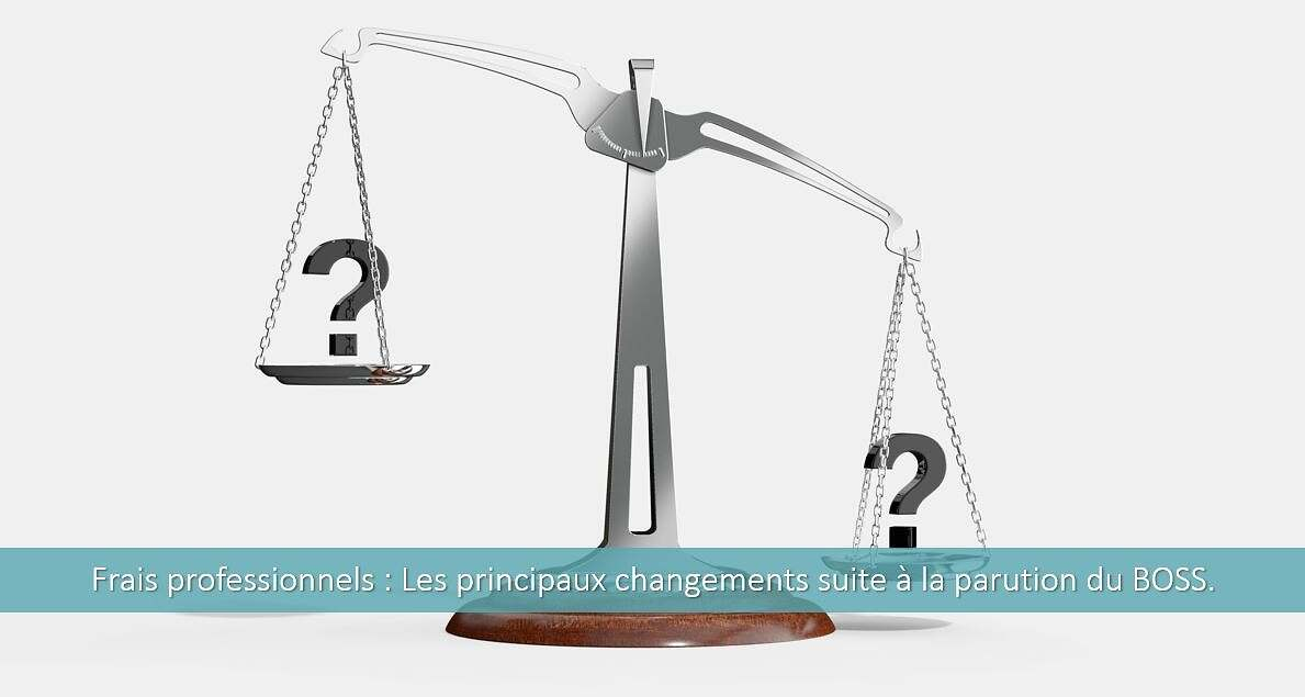 Frais professionnels : les principaux changements suite à la parution du BOSS.