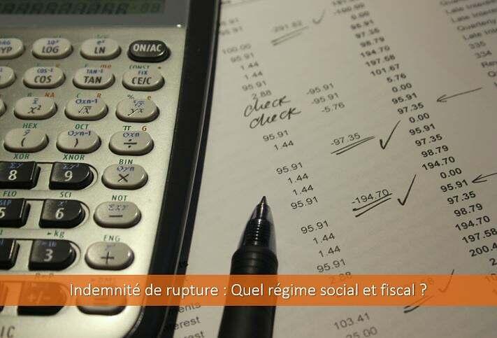 indemnité-rupture-quel-régime-social-fiscal-déclaration-charges-sociales-impôt-csg-crds