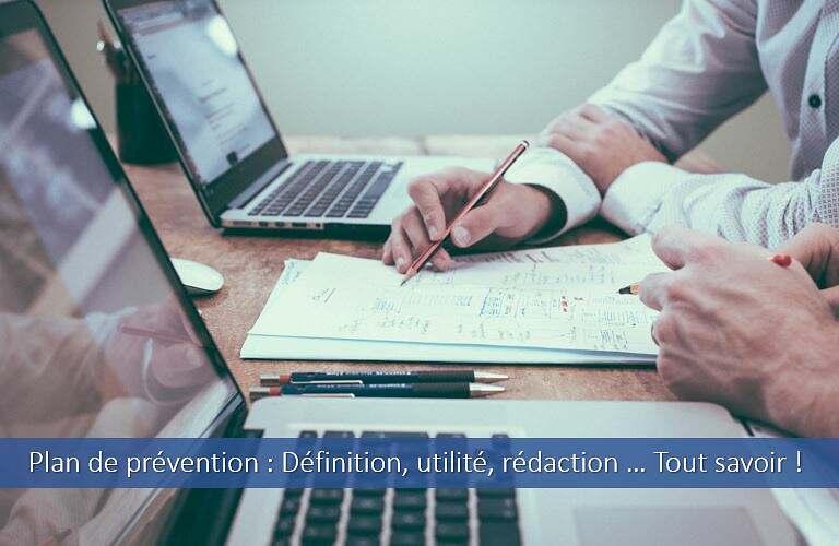Plan de prévention : définition, utilité, rédaction…tout savoir !