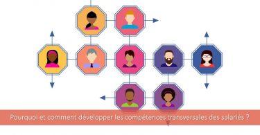 pourquoi-comment-développer-compétences-transversales-salariés