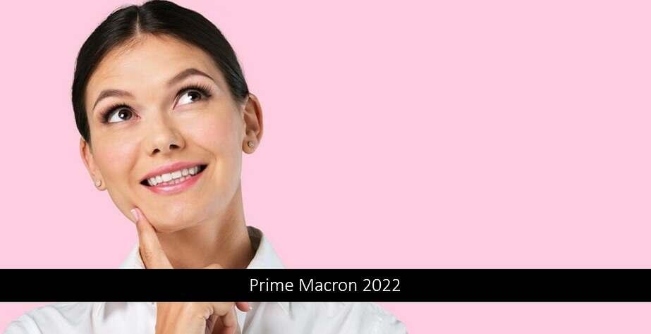 Prime Macron 2022 : Qui peut en bénéficier ? Quel montant ?